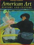 American Art : History and Culture, Craven, Wayne, 0810919427