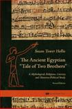 The Ancient Egyptian Tale of Two Brothers : The Oldest Fairy Tale in the World, Hollis, Susan Tower, 0977409422