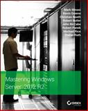 Mastering Windows Server 2012, Mark Minasi and Christian Booth, 1118289420