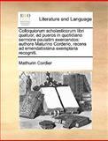Colloquiorum Scholasticorum Libri Quatuor, Ad Pueros in Quotidiano Sermone Paulatim Exercendos, Mathurin Cordier, 1140969420