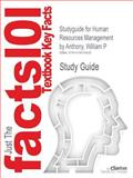 Studyguide for Human Resources Management by William P Anthony, Isbn 9781424063932, Cram101 Textbook Reviews and Anthony, William P., 1478419423