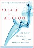 Breath in Action : The Art of Breath in Vocal and Holistic Practice, Jane Boston, 1843109425