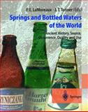 Springs and Bottled Waters of the World : Ancient History, Source, Occurrence, Quality and Use, , 3642629423