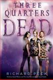 Three Quarters Dead, Richard Peck, 0142419427