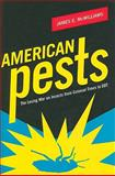 American Pests : The Losing War on Insects from Colonial Times to DDT, McWilliams, James E., 023113942X