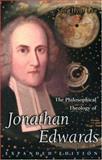 The Philosophical Theology of Jonathan Edwards, Lee, Sang Hyun, 0691049424