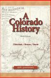 A Colorado History, Carl Ubbelohde and Duane A. Smith, 0871089424