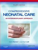 Comprehensive Neonatal Care : An Interdisciplinary Approach, Kenner, Carole and Wright Lott, Judy, 1416029427