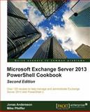 Microsoft Exchange Server 2013 PowerShell Cookbook 2nd Edition, Paul Goodey, 1849689423