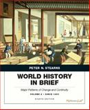 World History in Brief : Major Patterns of Change and Continuity, since 1450, Stearns, Peter N., 0205939422