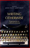 Writing Otherwise : Experiments in Cultural Criticism, , 0719089425