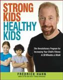 Strong Kids, Healthy Kids, Fredrick Hahn, 0814409423