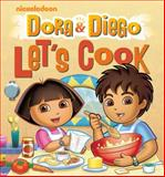 Dora and Diego Let's Cook, Nickelodeon Staff, 0470639423