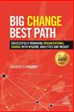 Change Track : Implementing Successful Organizational Change, Parry, Warren and Cheese, Peter, 0749469420