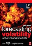 Forecasting Volatility in the Financial Markets, Knight, John and Satchell, Stephen, 075066942X