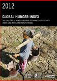 2012 Global Hunger Index : The Challenge of Hunger: Ensuring Sustainable Food Security under Land, Water, and Energy Stresses, von Grebmer, Klaus and Ringler, Claudia, 0896299422