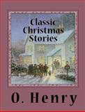 Classic Christmas Stories, Henry, O. and Duhamel, Georges, 0982499426