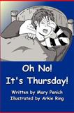 Oh No! It's Thursday!, Mary Penich, 1466299428