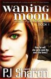 Waning Moon, P. J. Sharon, 1479309427