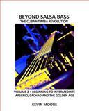 Beyond Salsa Bass, Kevin Moore, 1482729423