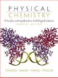 Physical Chemistry : Principles and Applications in Biological Sciences, Tinoco, Ignacio and Puglisi, Joseph D., 013095943X