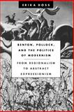 Benton, Pollock, and the Politics of Modernism : From Regionalism to Abstract Expressionism, Doss, Erika, 0226159434