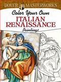 Dover Masterworks: Color Your Own Italian Renaissance Paintings, Marty Noble, 0486779432