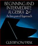 Being and Intermediate Algebra : An Integrated Approach, Gustafson and Frisk, 0534359434
