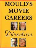 Mould's Movie Careers - Directors, Paul Mould, 0887349439