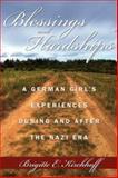 Blessings and Hardships, Brigitte E. Kirchhoff, 1434339432