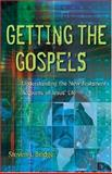 Getting the Gospels : Understanding the New Testament Accounts of Jesus' Life, Bridge, Steven L., 156563943X