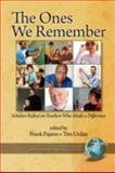 The Ones We Remember : Scholars Reflect on Teachers Who Made a Difference, Pajares, Frank and Urdan, Timothy C., 1593119437