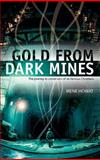 Gold from Dark Mines, Irene Howat, 1857929438