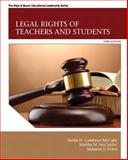 Legal Rights of Teachers and Students, Cambron-McCabe, Nelda H. and McCarthy, Martha M., 0132619431