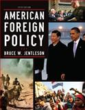 American Foreign Policy : The Dynamics of Choice in the 21st Century, Jentleson, Bruce W., 0393919439