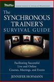 The Synchronous Trainer's Survival Guide : Facilitating Successful Live and Online Courses, Meetings, and Events, Hofmann, Jennifer, 0787969435