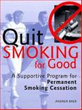 Quit Smoking for Good, Andrea Baer, 0895949431