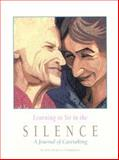 Learning to Sit in the Silence : A Journal of Caretaking, Starkman, Elaine M., 0918949432