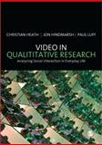 Video in Qualitative Research, Heath, Christian and Hindmarsh, Jon, 1412929431