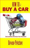 How to Buy a Car, Devoe Pelcher, 1495339432