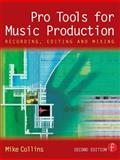 Pro Tools for Music Production : Recording, Editing and Mixing, Collins, Mike, 0240519434