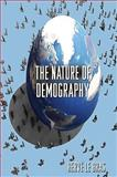 The Nature of Demography, Le Bras, Herve, 0691139431