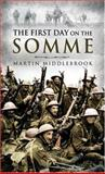 The First Day on the Somme, Martin Middlebrook, 0850529433