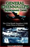 General Chennault's Replacement Crews, Bruce S. Sholl, 1401029434