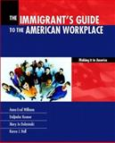 Immigrants Guide to the American Workplace 9780130619433