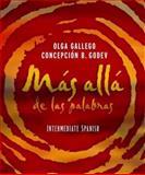 Mas alla de las Palabras : Intermediate Spanish Student Text and Cassette, Gallego, Olga and Godev, Concepción B., 0471589438