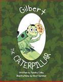 Hi, I'm Gilbert the Caterpillar, Sandra Kay Colby, 1477119434