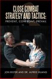 Close Combat Strategy and Tactics, Jon Rister and Alfred Huang, 1483679438