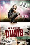 Five Flavors of Dumb, Antony John, 0142419435