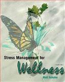 Stress Management for Wellness, Schafer, Walter, 0155079433